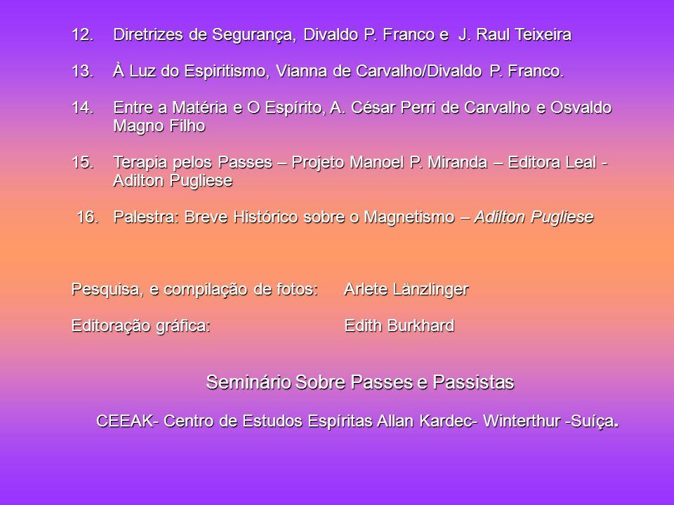 12. Diretrizes de Segurança, Divaldo P. Franco e J. Raul Teixeira