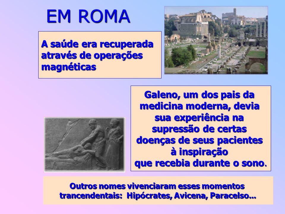 EM ROMA A saúde era recuperada através de operações magnéticas