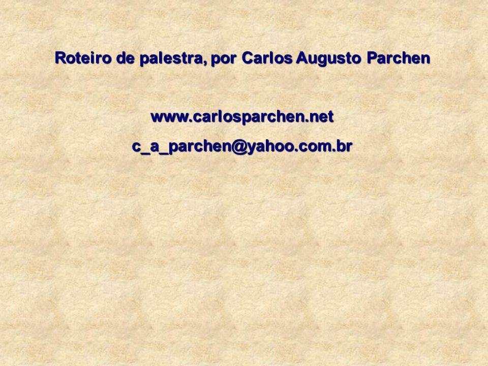 Roteiro de palestra, por Carlos Augusto Parchen
