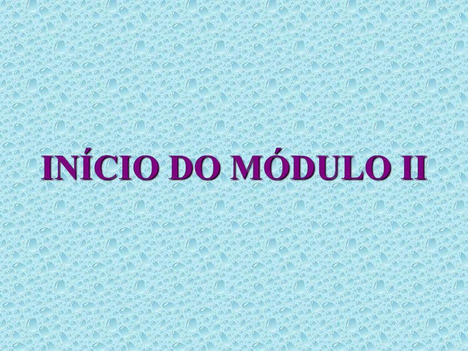 INÍCIO DO MÓDULO II