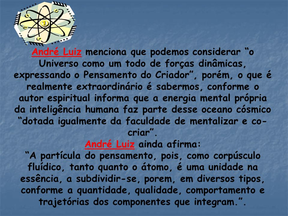 André Luiz ainda afirma: