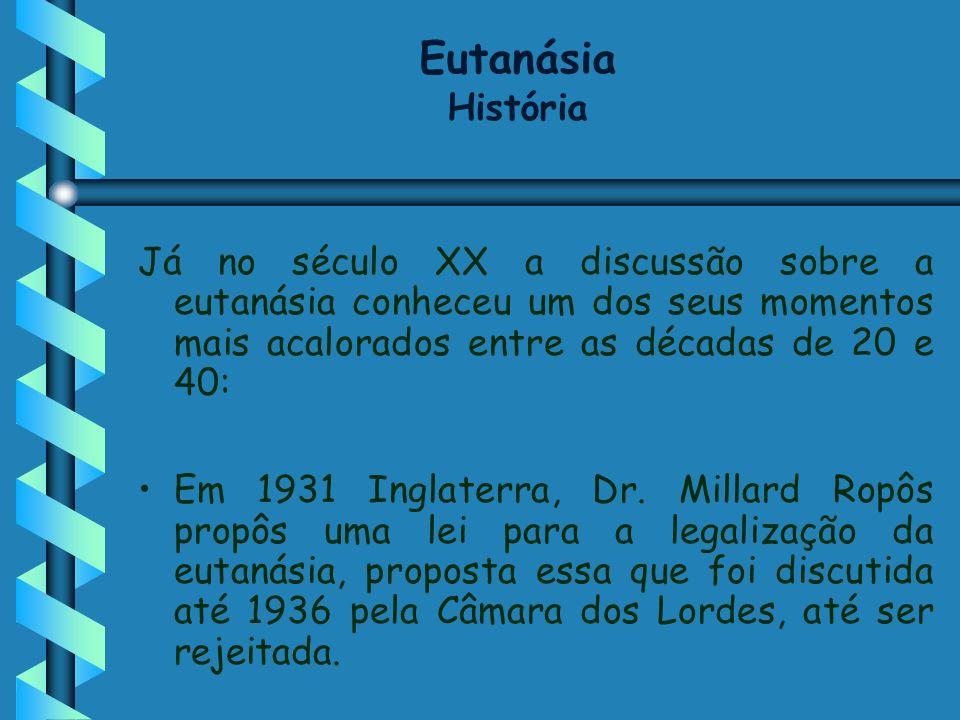 Eutanásia História Já no século XX a discussão sobre a eutanásia conheceu um dos seus momentos mais acalorados entre as décadas de 20 e 40: