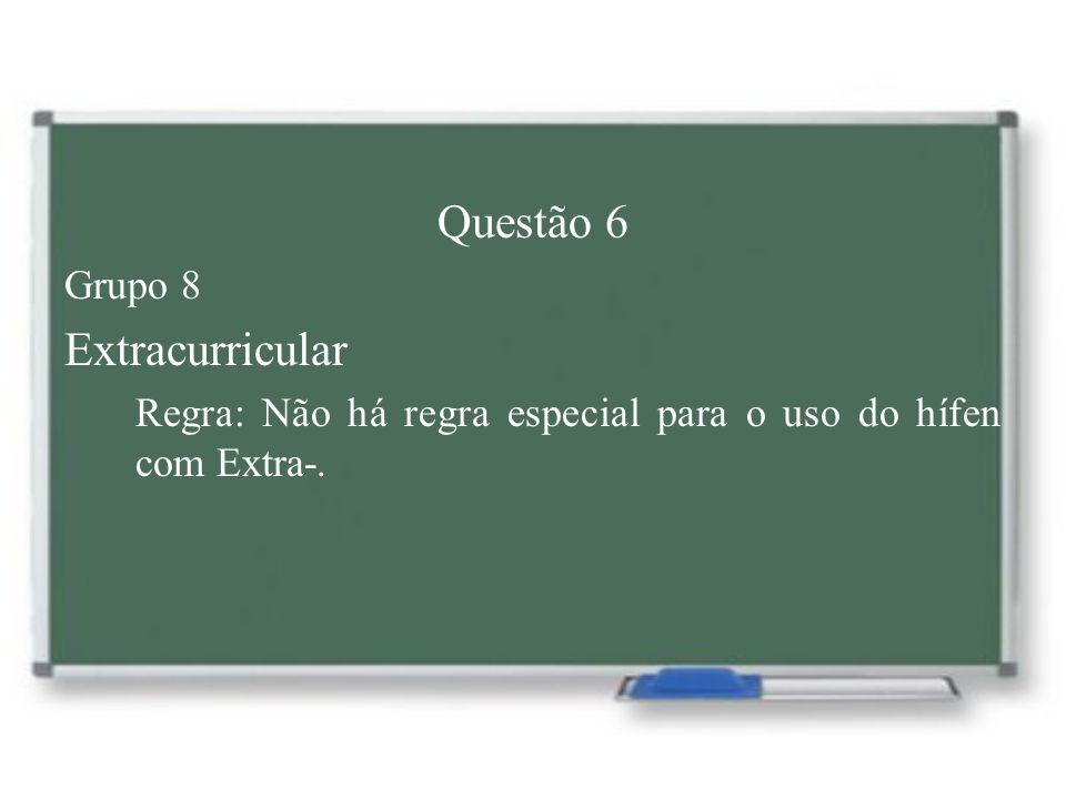 Questão 6 Extracurricular Grupo 8