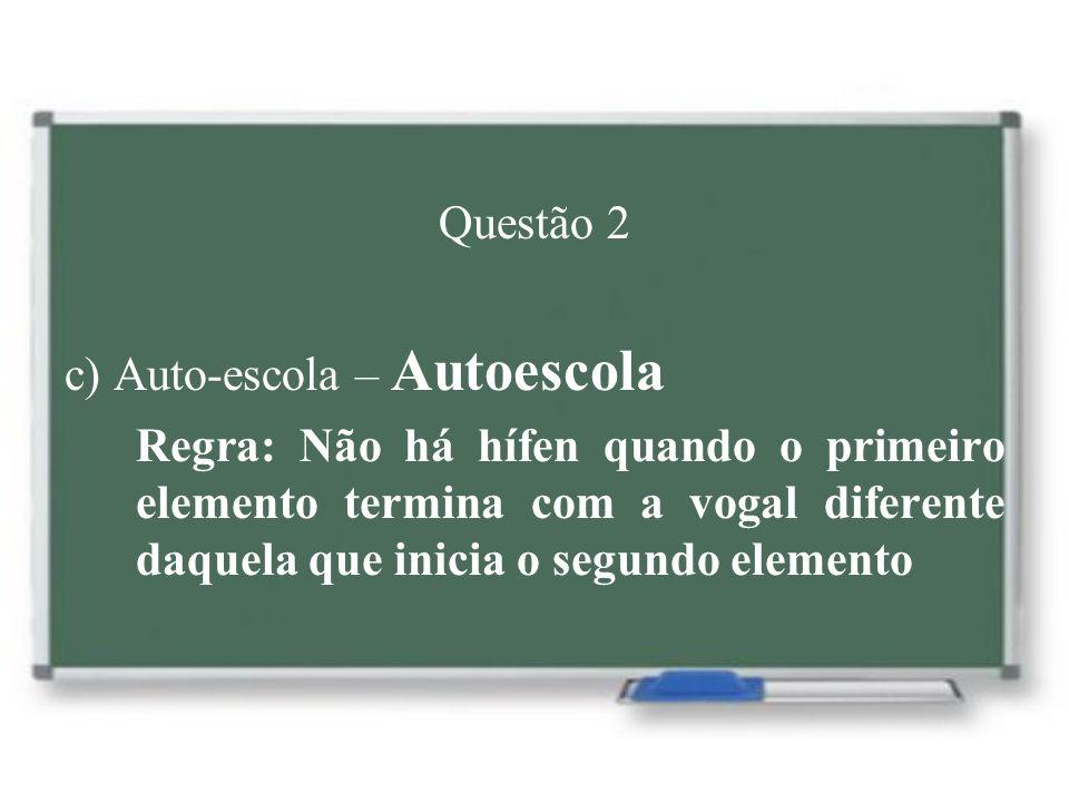 Questão 2 c) Auto-escola – Autoescola.