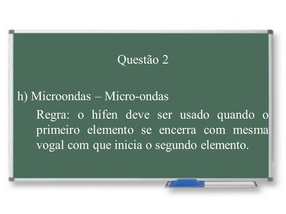 Questão 2 h) Microondas – Micro-ondas.