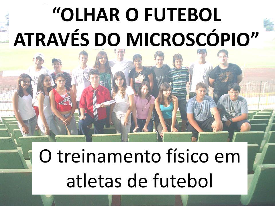 OLHAR O FUTEBOL ATRAVÉS DO MICROSCÓPIO