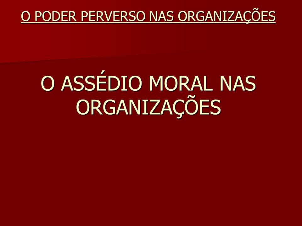 O ASSÉDIO MORAL NAS ORGANIZAÇÕES