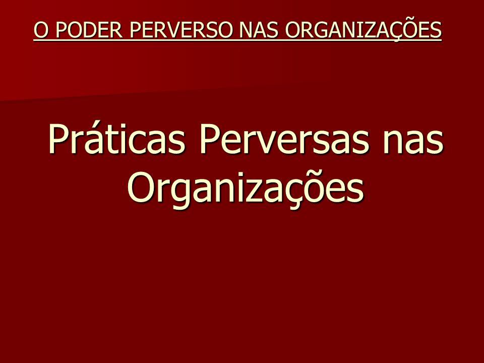Práticas Perversas nas Organizações
