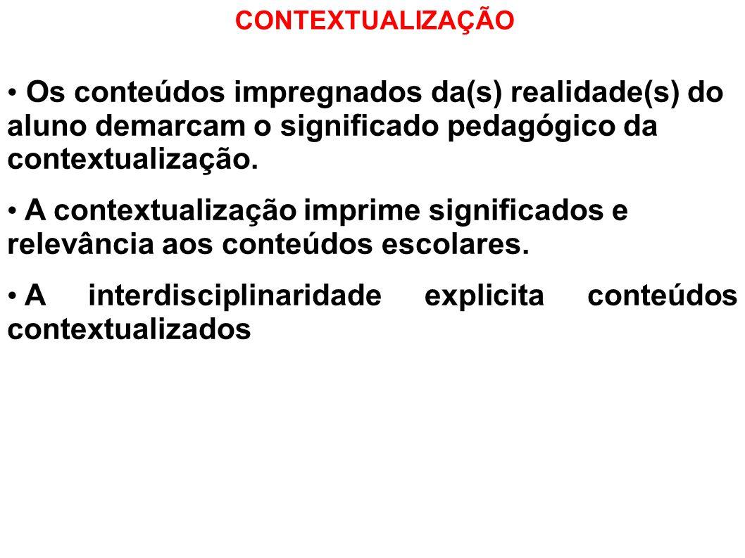 A interdisciplinaridade explicita conteúdos contextualizados