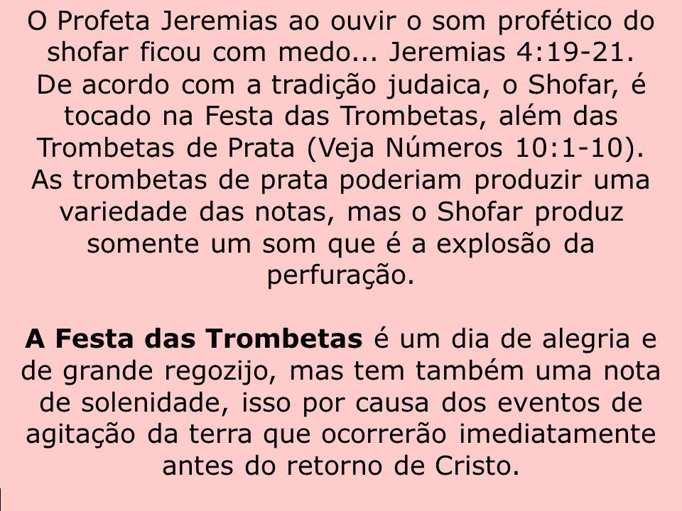 O Profeta Jeremias ao ouvir o som profético do shofar ficou com medo