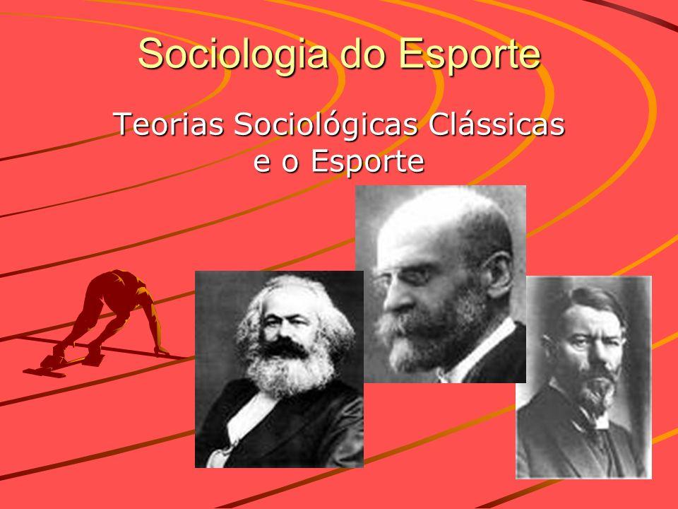 Teorias Sociológicas Clássicas e o Esporte