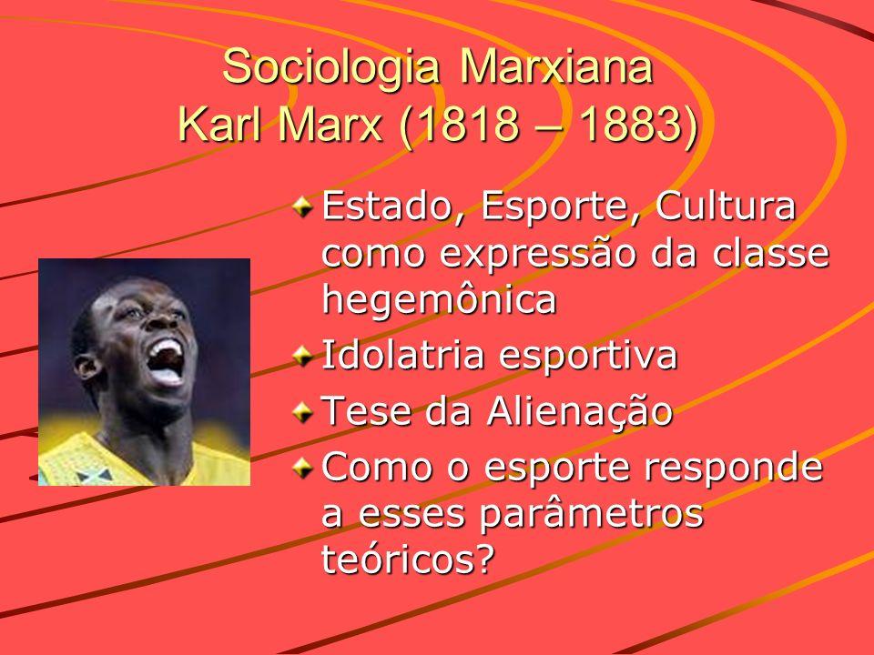 Sociologia Marxiana Karl Marx (1818 – 1883)
