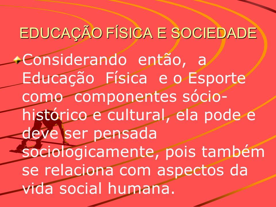 EDUCAÇÃO FÍSICA E SOCIEDADE