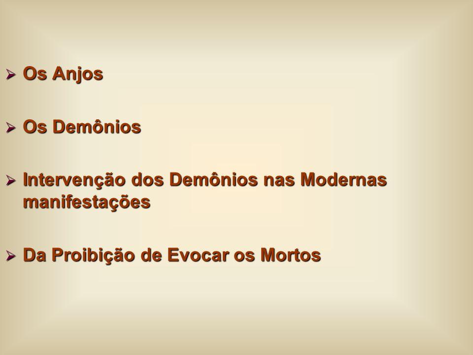 Os Anjos Os Demônios. Intervenção dos Demônios nas Modernas manifestações.