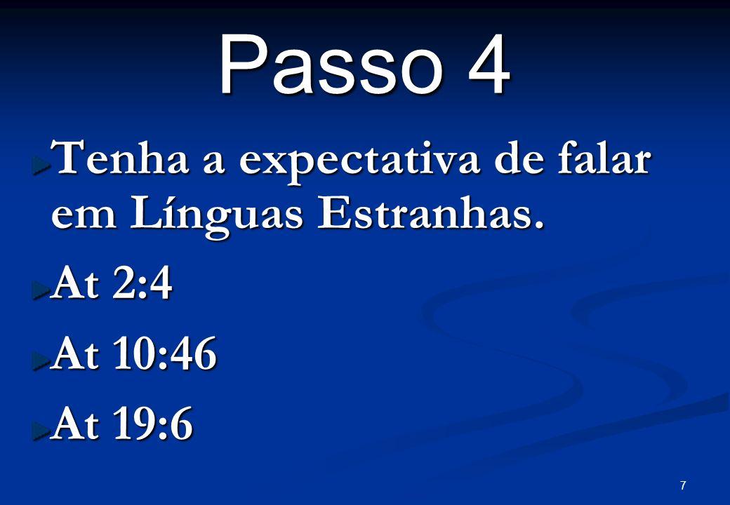 Passo 4 Tenha a expectativa de falar em Línguas Estranhas. At 2:4