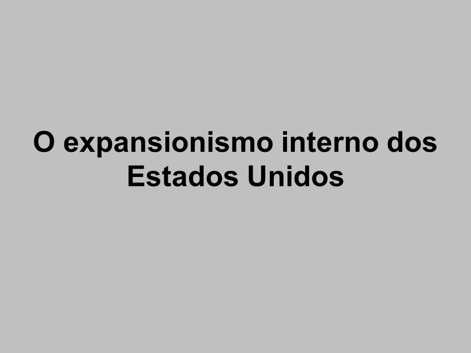 O expansionismo interno dos Estados Unidos