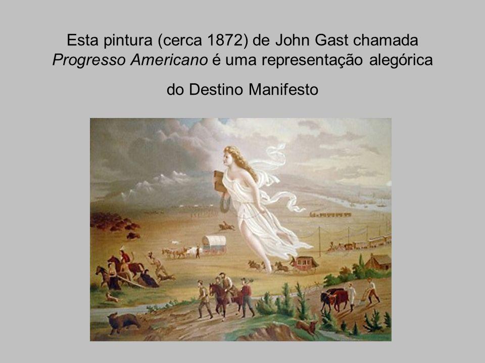 Esta pintura (cerca 1872) de John Gast chamada Progresso Americano é uma representação alegórica do Destino Manifesto