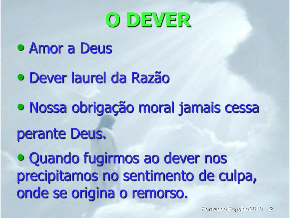 O DEVER Amor a Deus Dever laurel da Razão