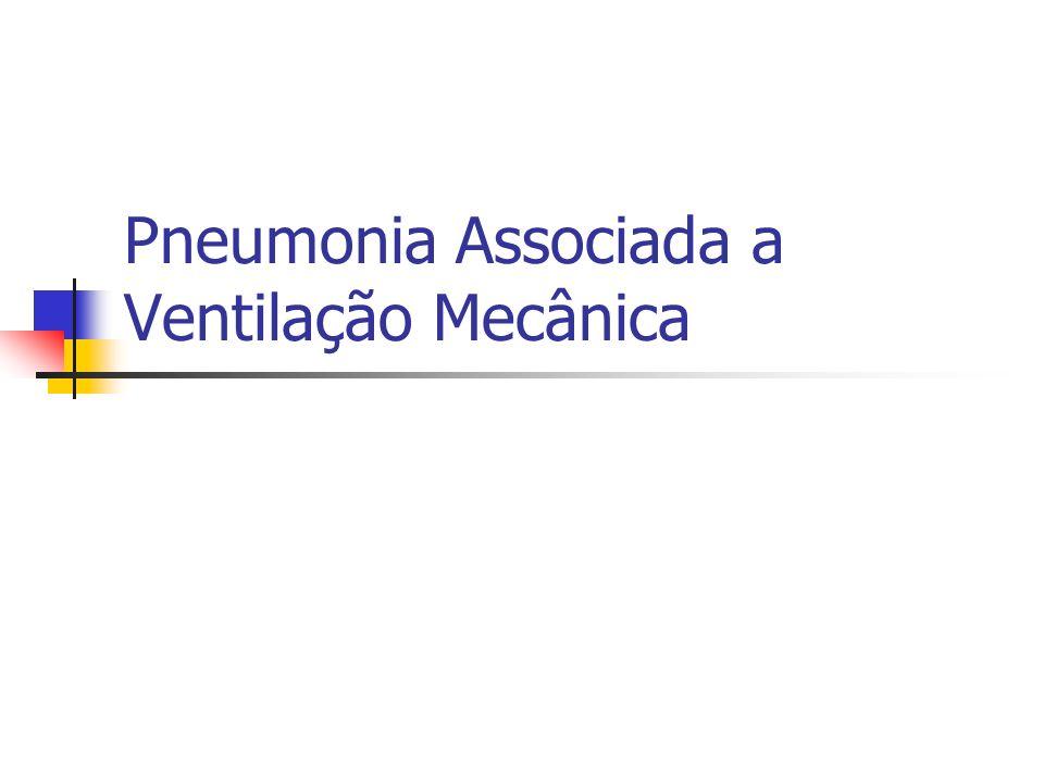 Pneumonia Associada a Ventilação Mecânica