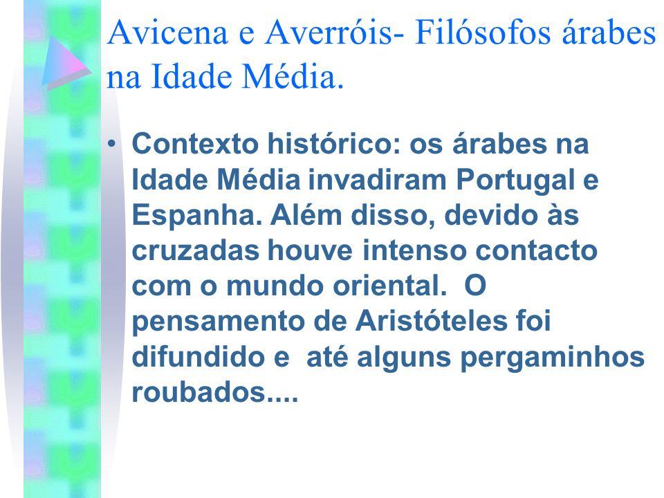 Avicena e Averróis- Filósofos árabes na Idade Média.