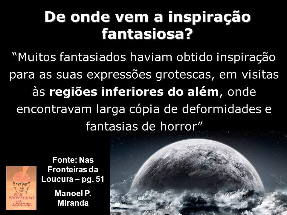 De onde vem a inspiração fantasiosa