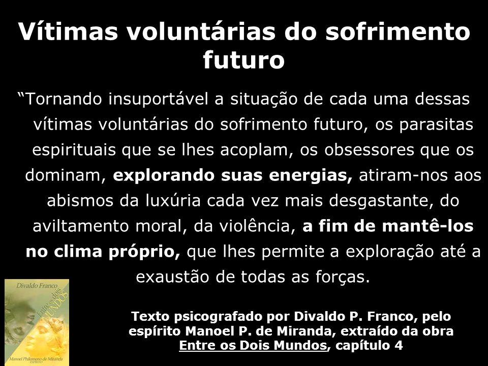 Vítimas voluntárias do sofrimento futuro