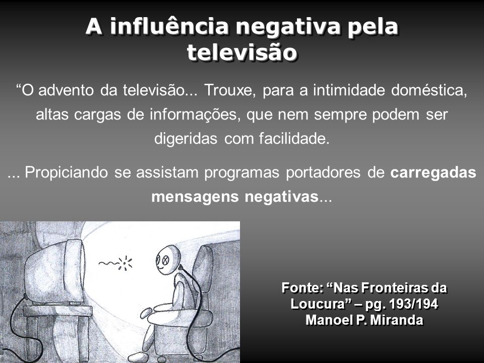 A influência negativa pela televisão