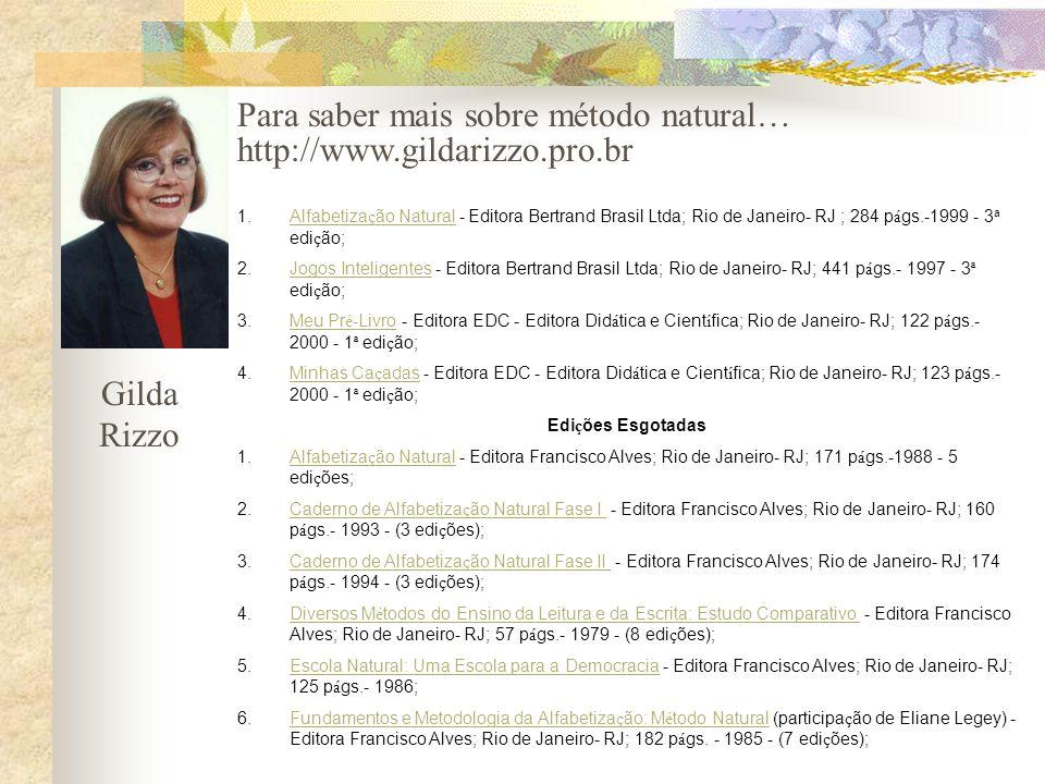 Para saber mais sobre método natural… http://www.gildarizzo.pro.br