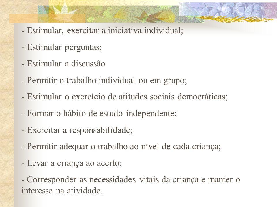 Estimular, exercitar a iniciativa individual;