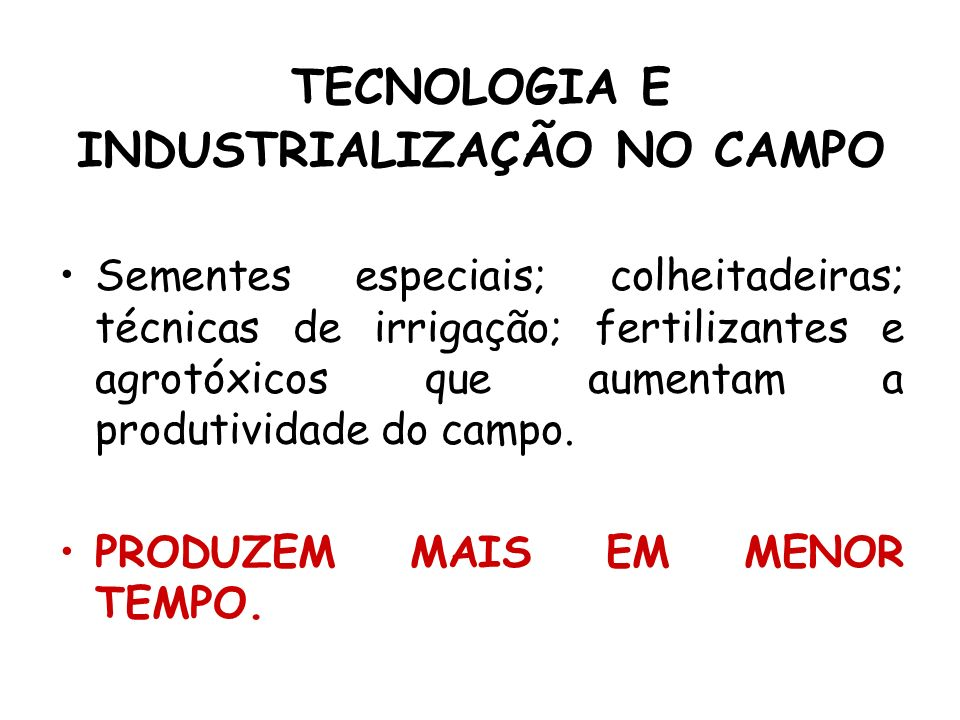 TECNOLOGIA E INDUSTRIALIZAÇÃO NO CAMPO