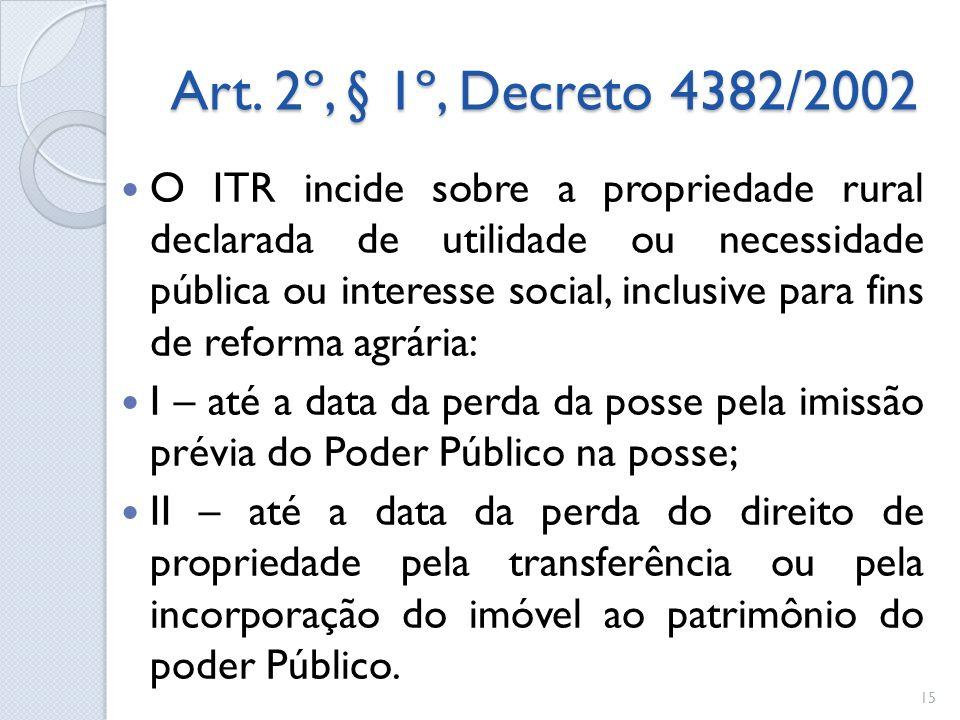 Art. 2º, § 1º, Decreto 4382/2002