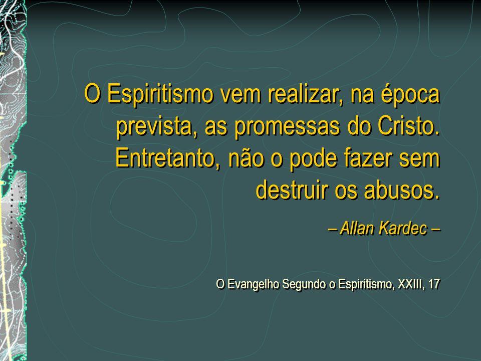O Espiritismo vem realizar, na época prevista, as promessas do Cristo