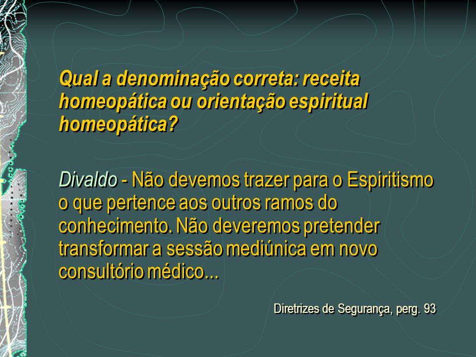 Qual a denominação correta: receita homeopática ou orientação espiritual homeopática