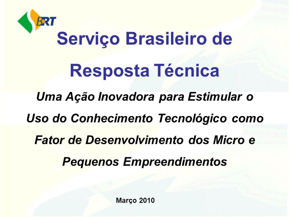 Serviço Brasileiro de Resposta Técnica Uma Ação Inovadora para Estimular o Uso do Conhecimento Tecnológico como Fator de Desenvolvimento dos Micro e Pequenos Empreendimentos