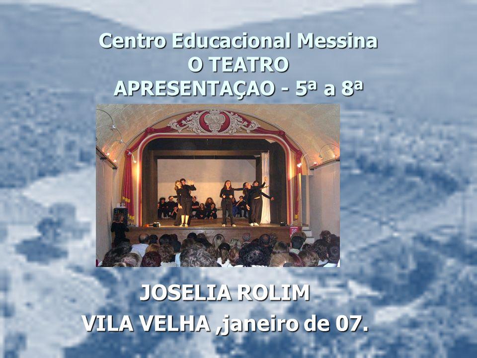 Centro Educacional Messina O TEATRO APRESENTAÇAO - 5ª a 8ª