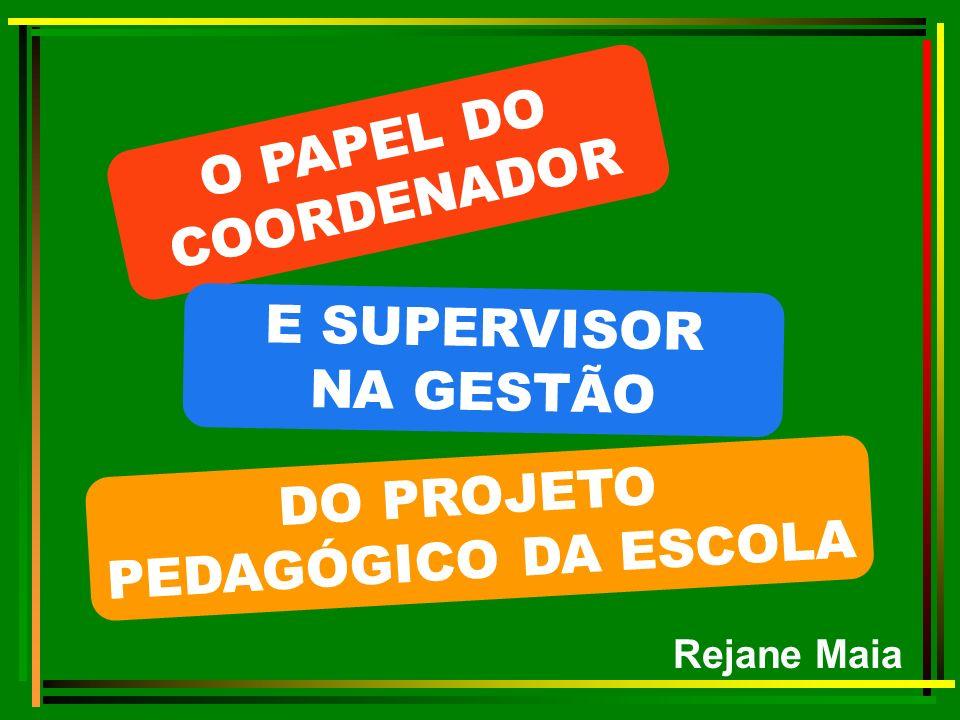 O PAPEL DO COORDENADOR E SUPERVISOR NA GESTÃO DO PROJETO