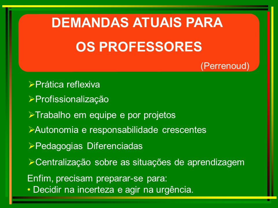 DEMANDAS ATUAIS PARA OS PROFESSORES