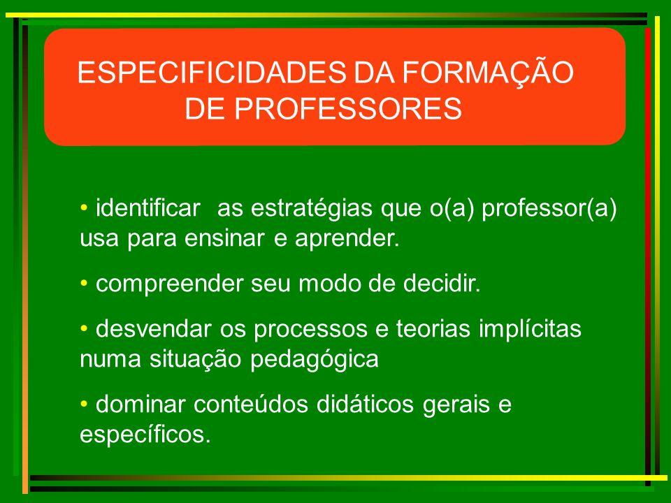 ESPECIFICIDADES DA FORMAÇÃO DE PROFESSORES
