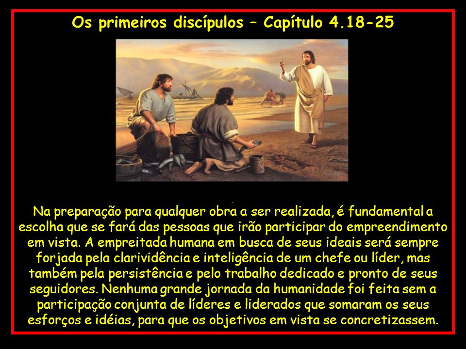 Os primeiros discípulos – Capítulo 4.18-25