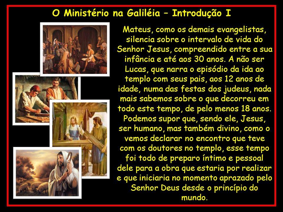 O Ministério na Galiléia – Introdução I