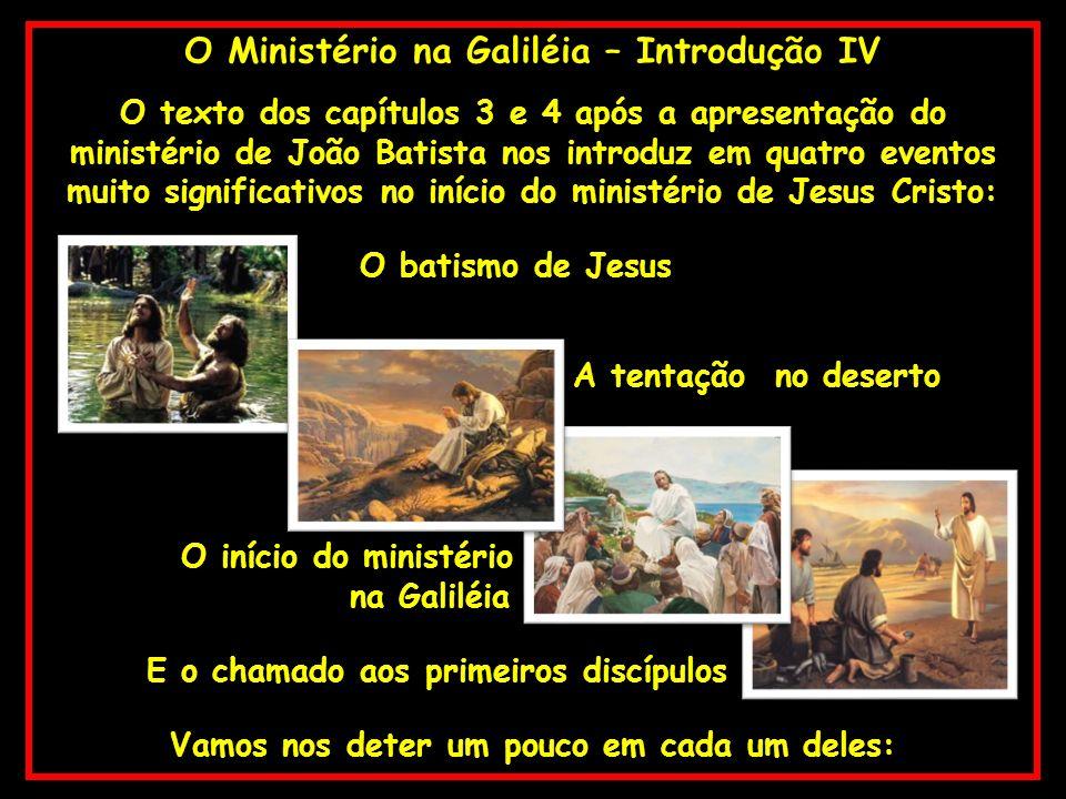 O Ministério na Galiléia – Introdução IV