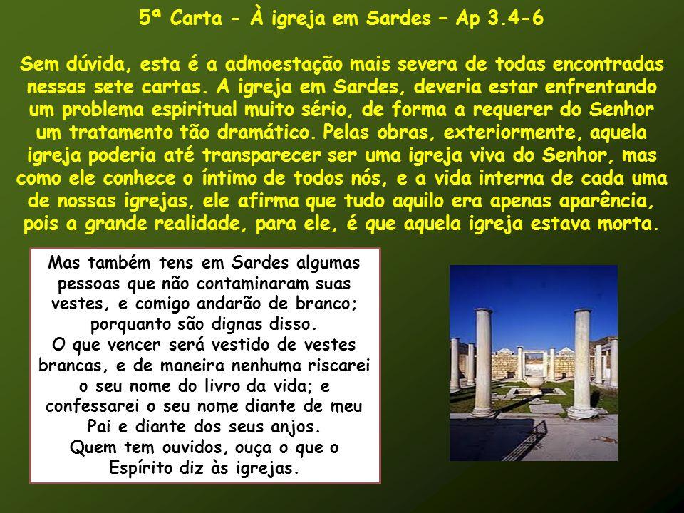 5ª Carta - À igreja em Sardes – Ap 3.4-6