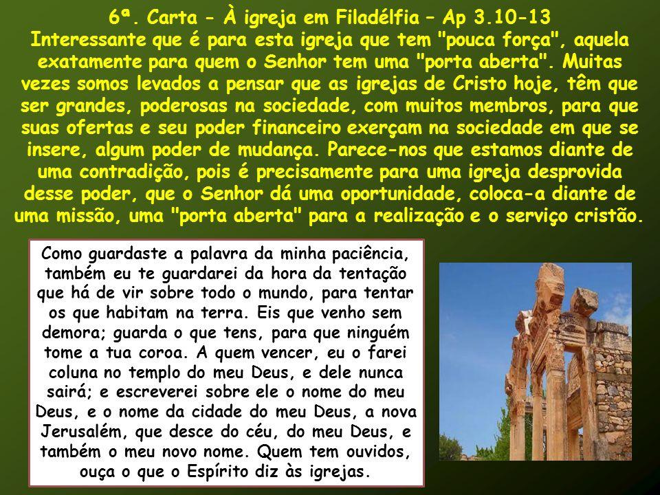 6ª. Carta - À igreja em Filadélfia – Ap 3.10-13