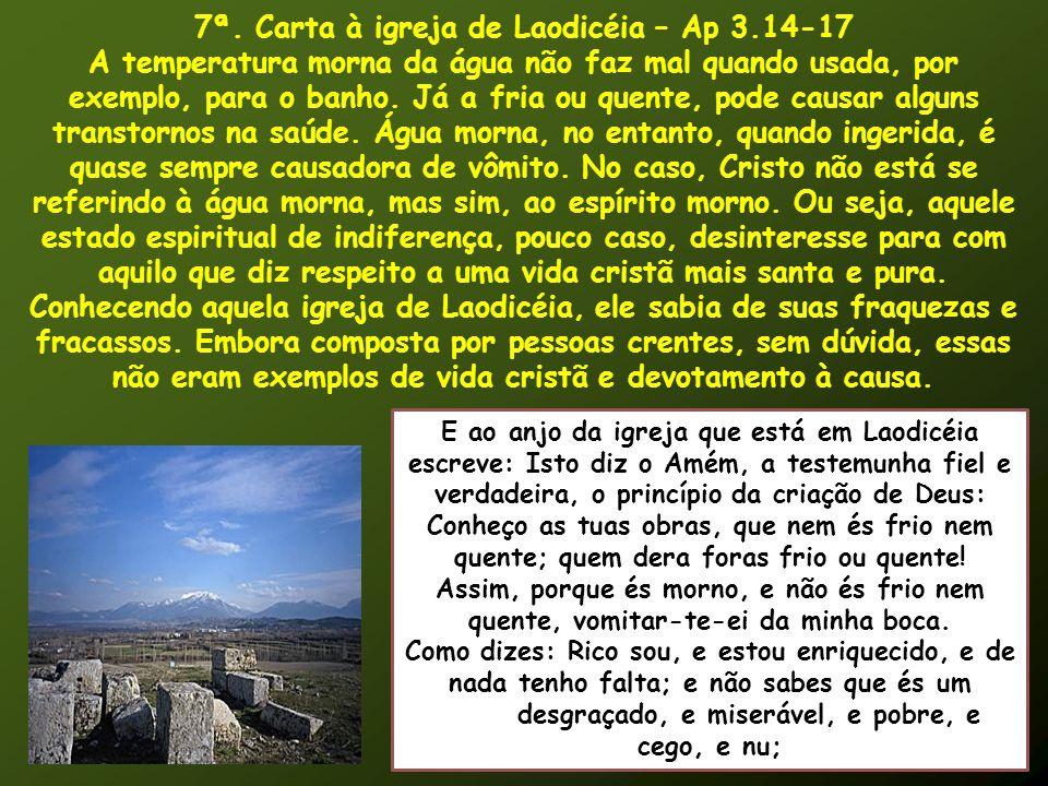 7ª. Carta à igreja de Laodicéia – Ap 3.14-17