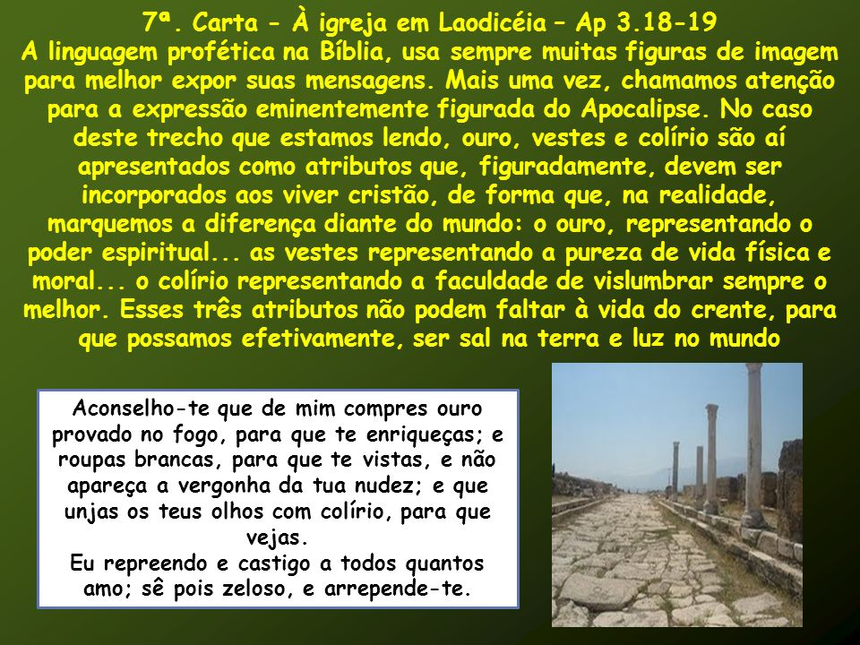 7ª. Carta - À igreja em Laodicéia – Ap 3.18-19