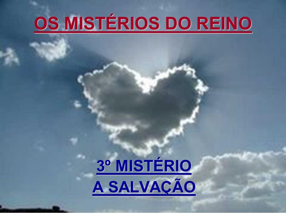 OS MISTÉRIOS DO REINO pra. regina 3º MISTÉRIO A SALVAÇÃO
