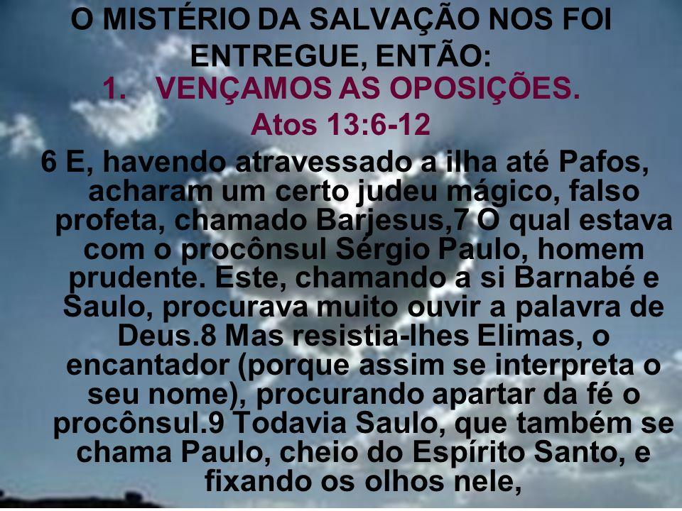 O MISTÉRIO DA SALVAÇÃO NOS FOI ENTREGUE, ENTÃO:
