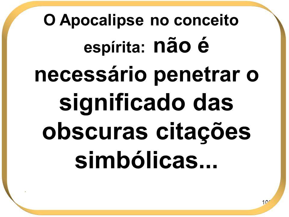 O Apocalipse no conceito espírita: não é necessário penetrar o significado das obscuras citações simbólicas...