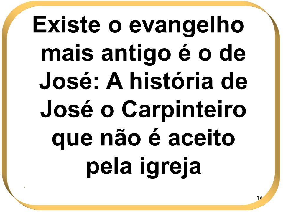 Existe o evangelho mais antigo é o de José: A história de José o Carpinteiro que não é aceito pela igreja