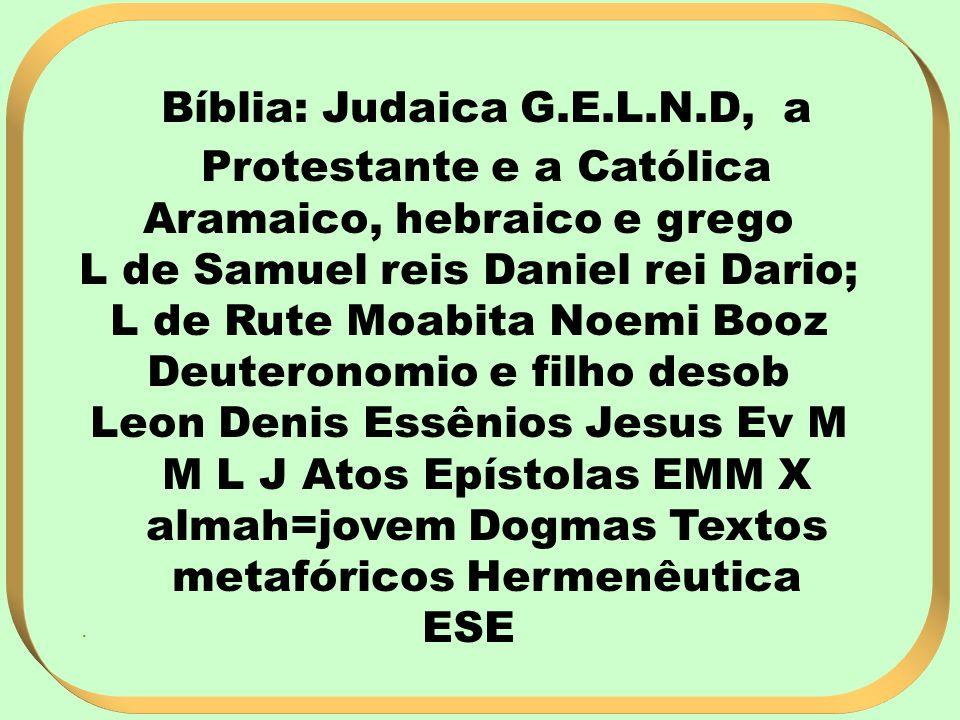 Bíblia: Judaica G.E.L.N.D, a Protestante e a Católica